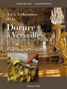 EDITIONS VIAL - art et techniques de la dorure versaille - Fine Art Book