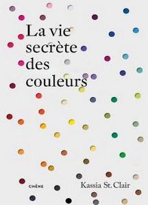Editions Du Chêne - la vie secrète des couleurs - Decoration Book