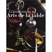 Editions Aubanel - grande histoire des arts de la table - Decoration Book