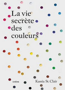 Editions Du Chêne - la vie secrète des couleurs - Deko Buch